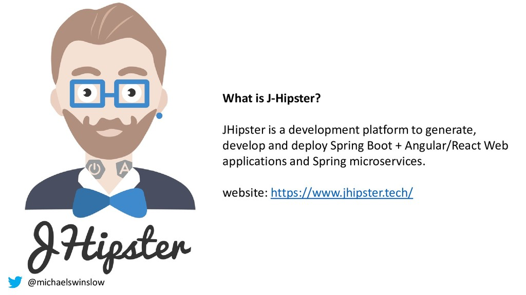 What is J-Hipster? JHipster is a development pl...