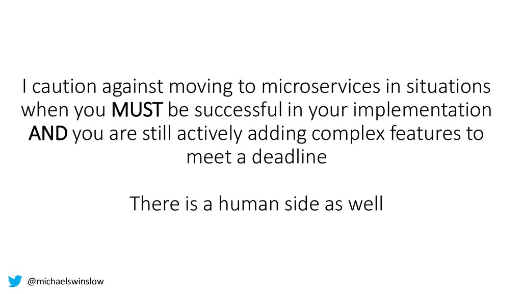 I caution against moving to microservices in si...