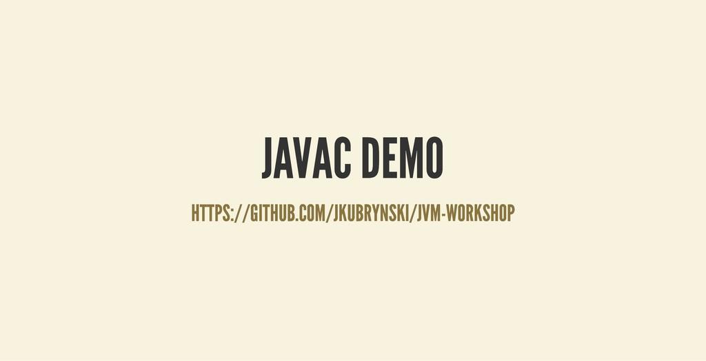 JAVAC DEMO JAVAC DEMO HTTPS://GITHUB.COM/JKUBRY...