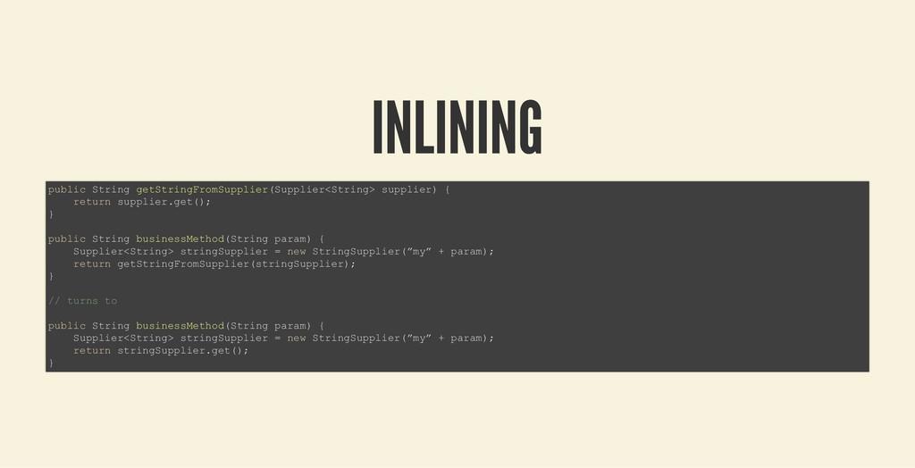 INLINING INLINING public String getStringFromSu...