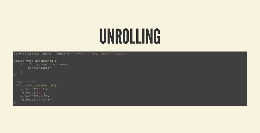 UNROLLING UNROLLING private static String[] opt...