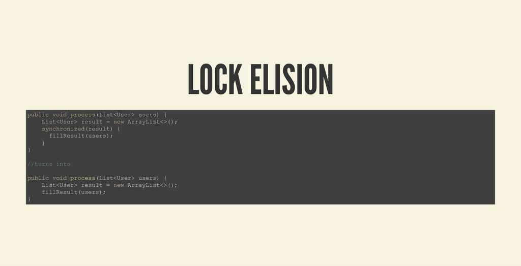 LOCK ELISION LOCK ELISION public void process(L...