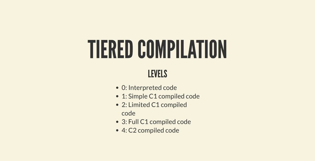TIERED COMPILATION TIERED COMPILATION LEVELS LE...