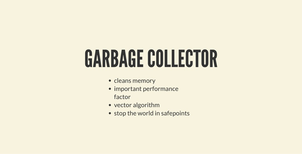 GARBAGE COLLECTOR GARBAGE COLLECTOR cleans memo...