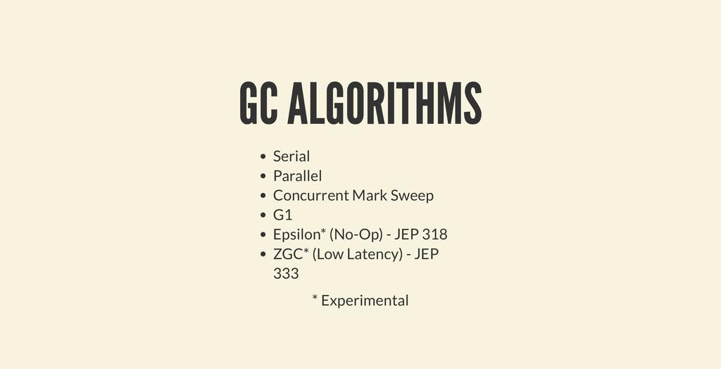GC ALGORITHMS GC ALGORITHMS Serial Parallel Con...