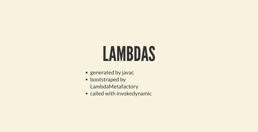 LAMBDAS LAMBDAS generated by javac bootstraped ...