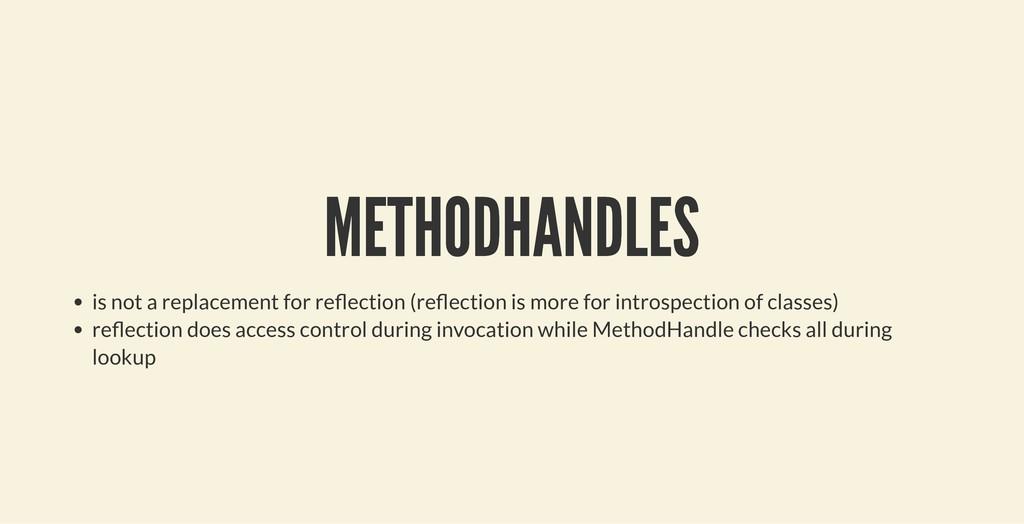 METHODHANDLES METHODHANDLES is not a replacemen...
