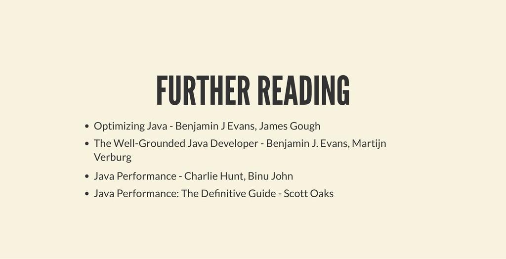 FURTHER READING FURTHER READING Optimizing Java...
