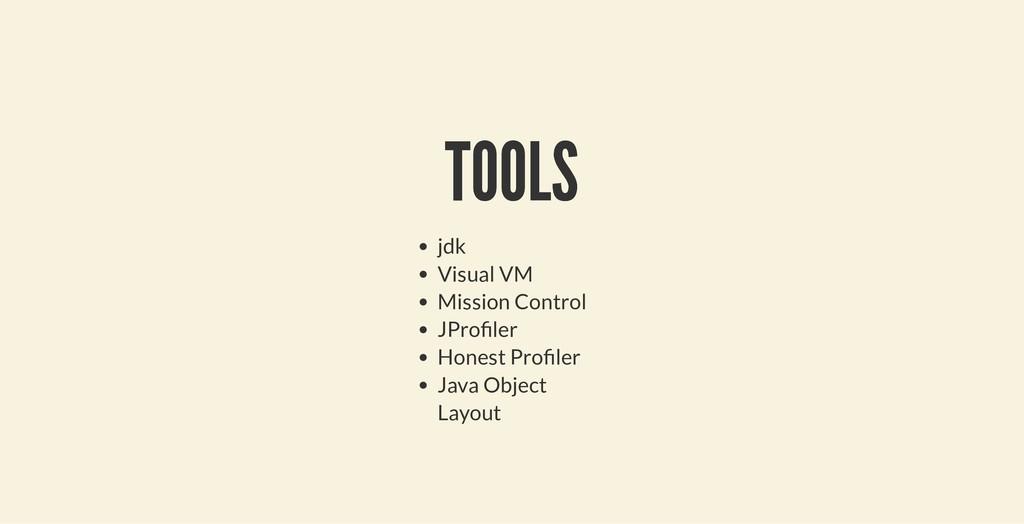 TOOLS TOOLS jdk Visual VM Mission Control JPro ...