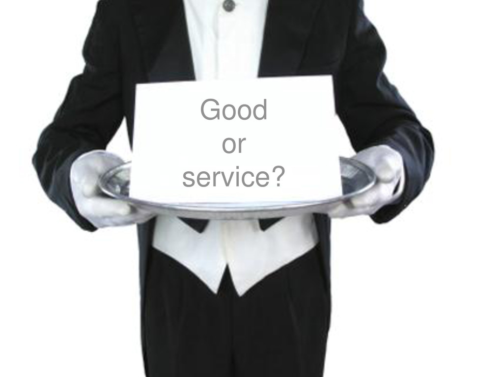 Good or service?