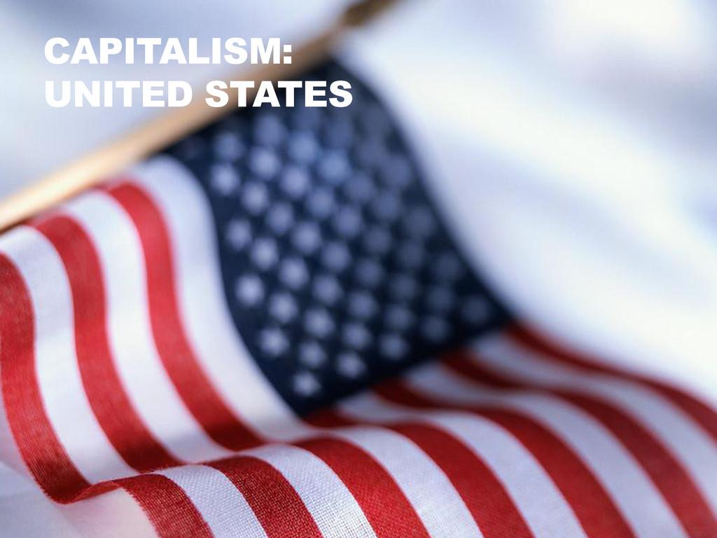CAPITALISM: UNITED STATES