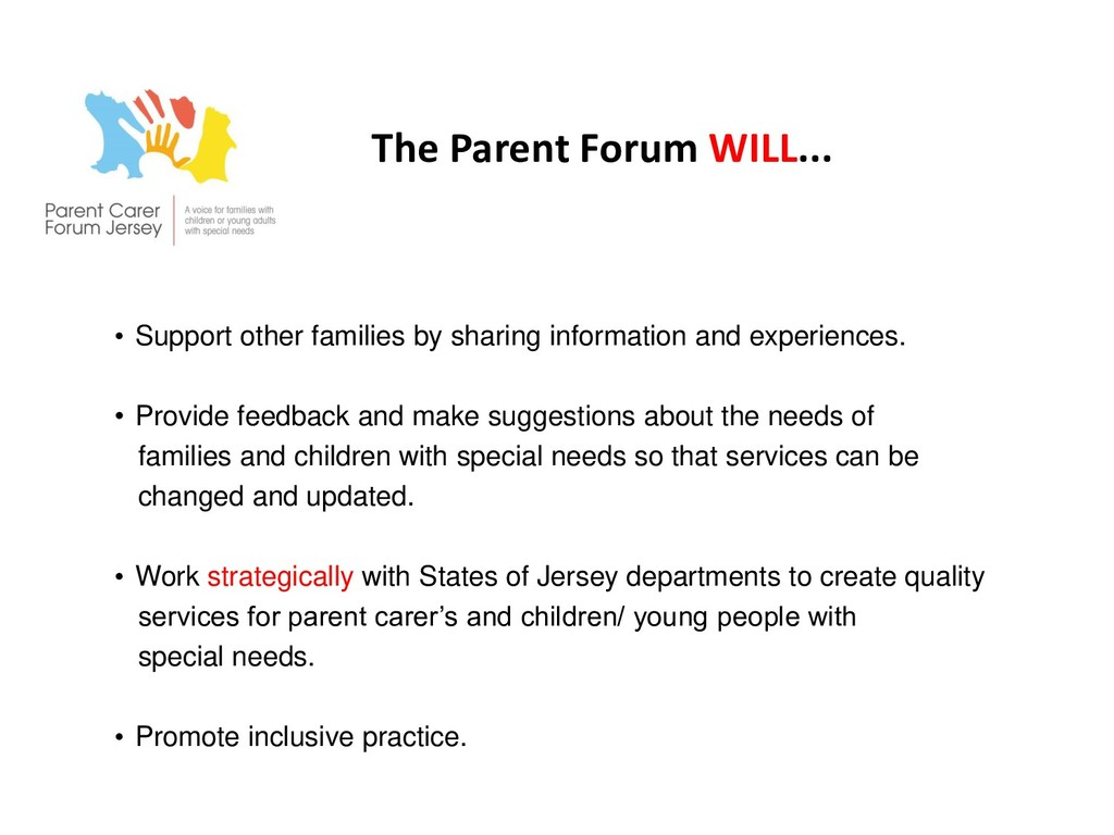 The Parent Forum WILL... • Support other famili...
