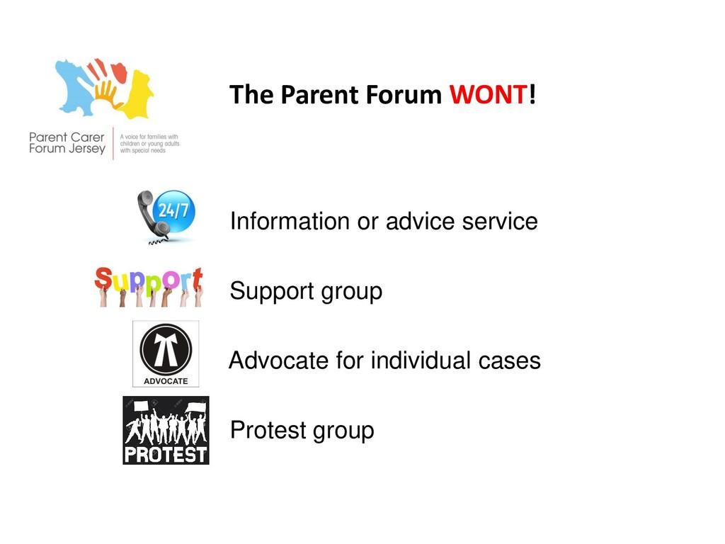 The Parent Forum WONT! Information or advice se...
