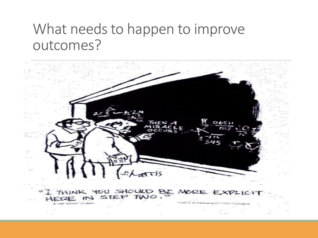 What needs to happen to improve outcomes?