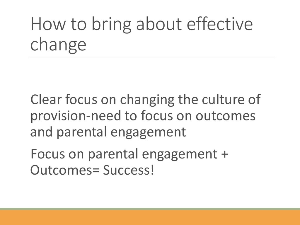 How to bring about effective change Clear focus...