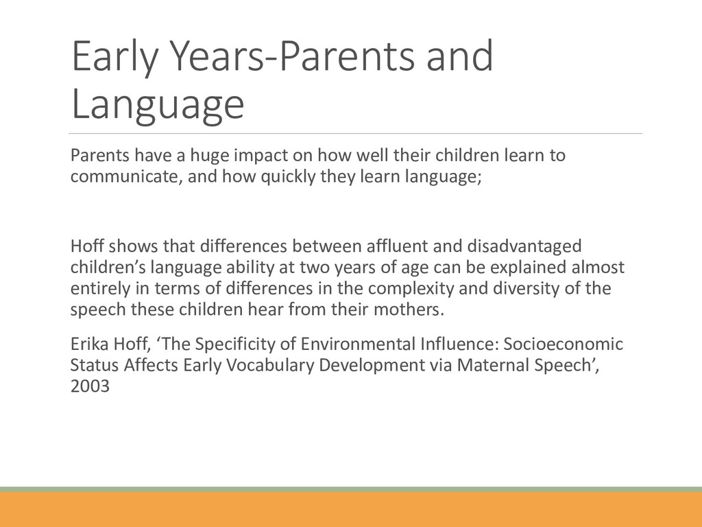 Early Years-Parents and Language Parents have a...
