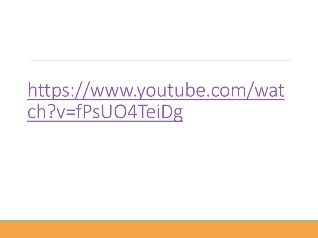 https://www.youtube.com/wat ch?v=fPsUO4TeiDg