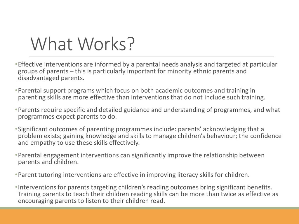 What Works? •Effective interventions are inform...