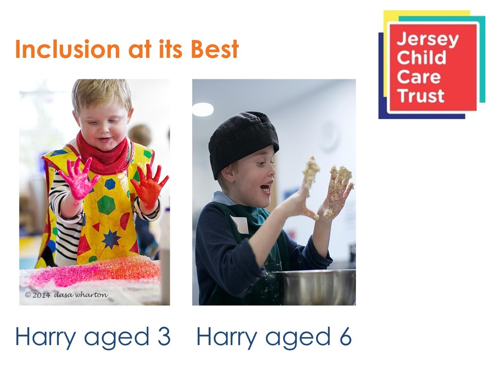 Inclusion at its Best Harry aged 3 Harry aged 6