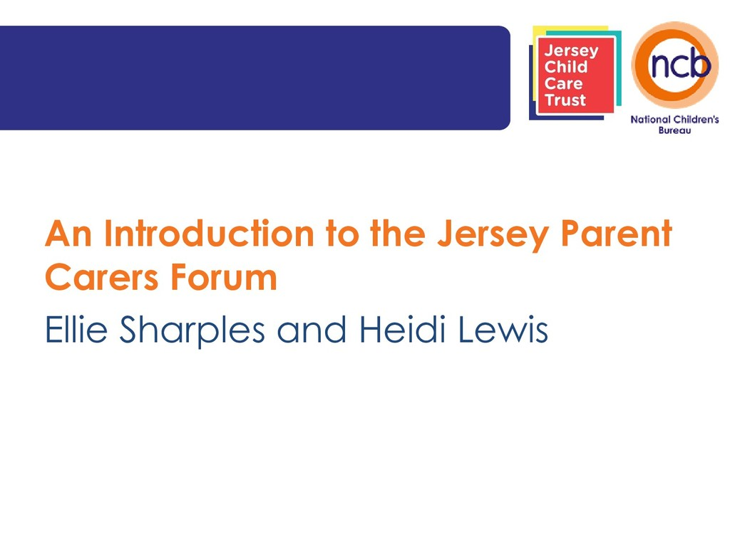 An Introduction to the Jersey Parent Carers For...