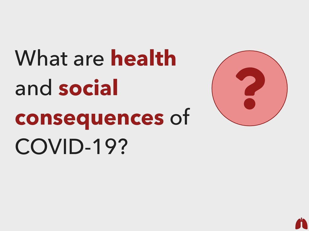 What are health and social consequences of COVI...