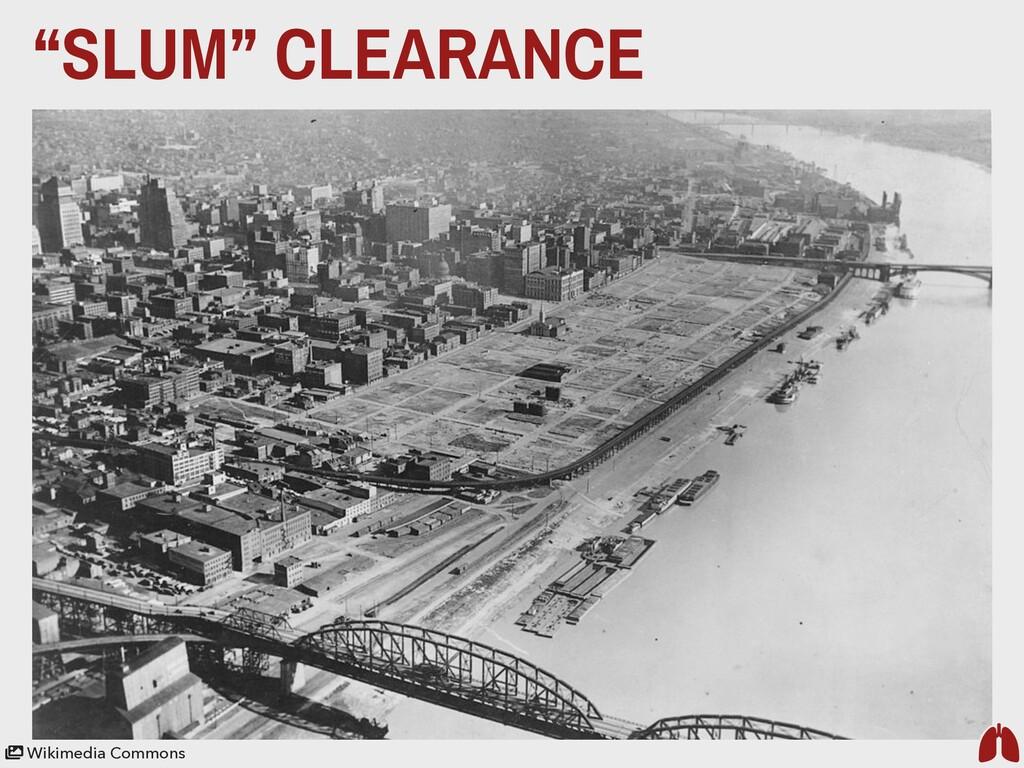"""SLUM"" CLEARANCE Wikimedia Commons"