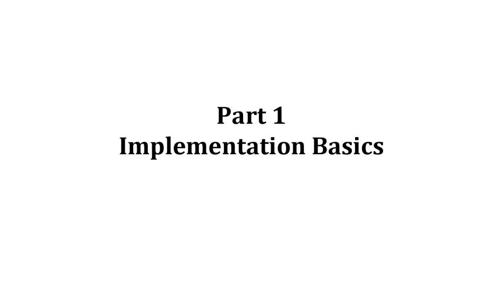 Part 1 Implementation Basics