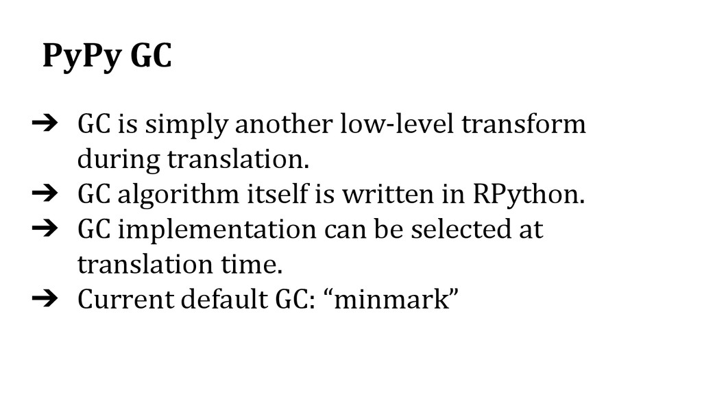 PyPy GC ➔ GC is simply another low-level transf...