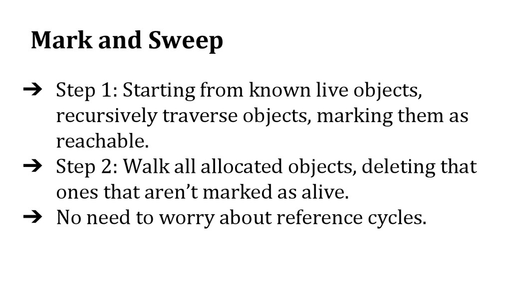 Mark and Sweep ➔ Step 1: Starting from known li...