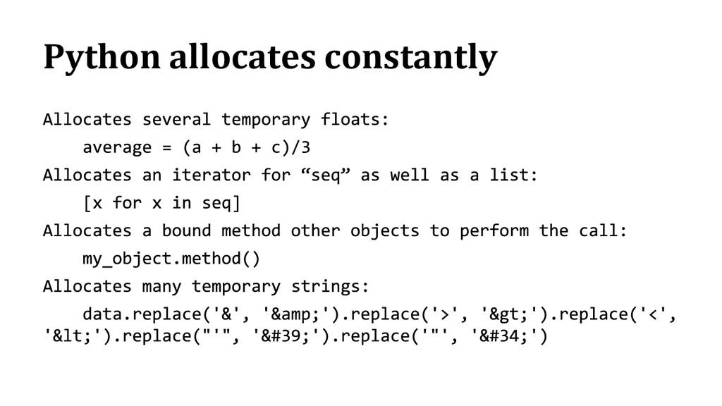 Python allocates constantly