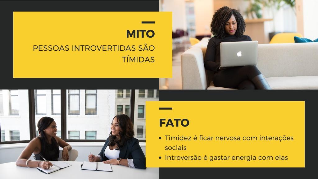 MITO PESSOAS INTROVERTIDAS SÃO TÍMIDAS FATO Tim...