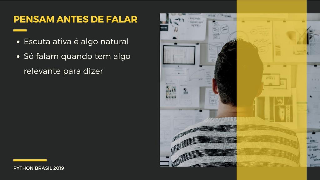 PYTHON BRASIL 2019 PENSAM ANTES DE FALAR Escuta...