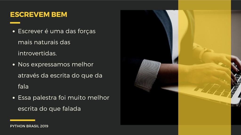PYTHON BRASIL 2019 ESCREVEM BEM Escrever é uma ...