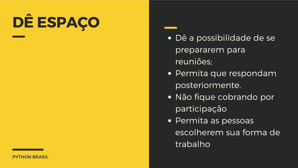 PYTHON BRASIL DÊ ESPAÇO Dê a possibilidade de s...