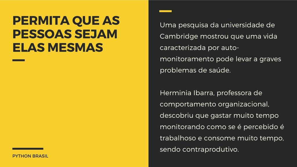 PYTHON BRASIL PERMITA QUE AS PESSOAS SEJAM ELAS...