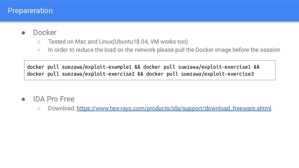 Prepareration ● Docker ○ Tested on Mac and Linu...