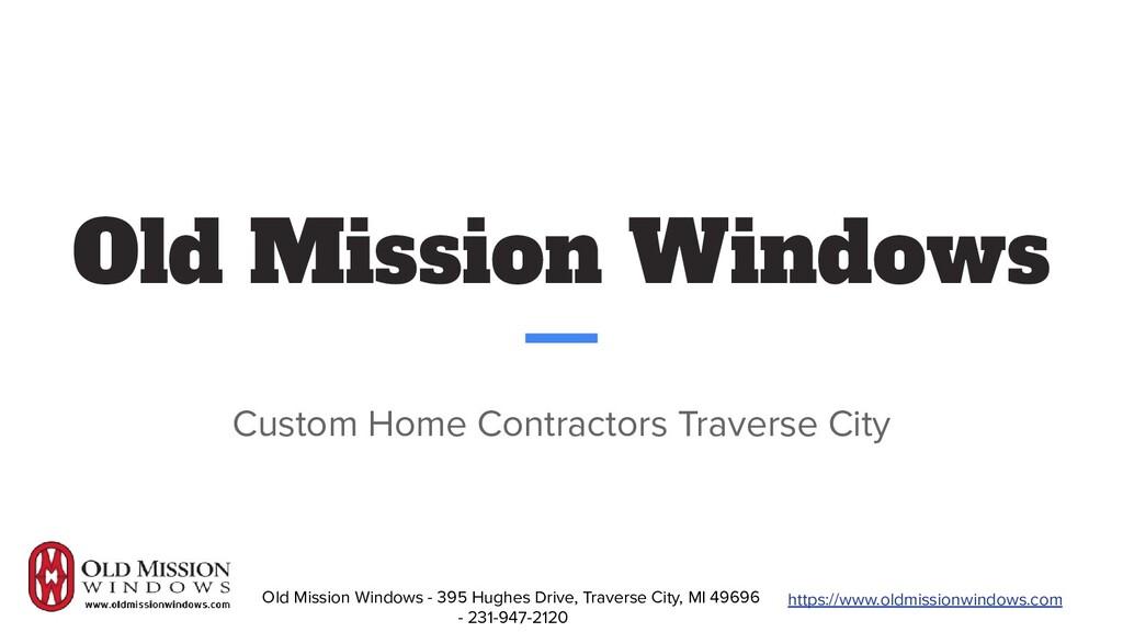 https://www.oldmissionwindows.com Old Mission W...