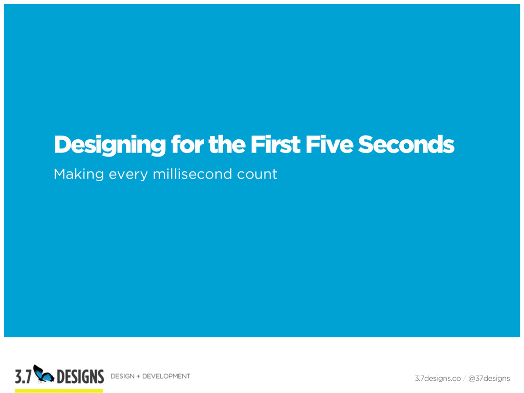 Designing for the First Five Seconds Making eve...