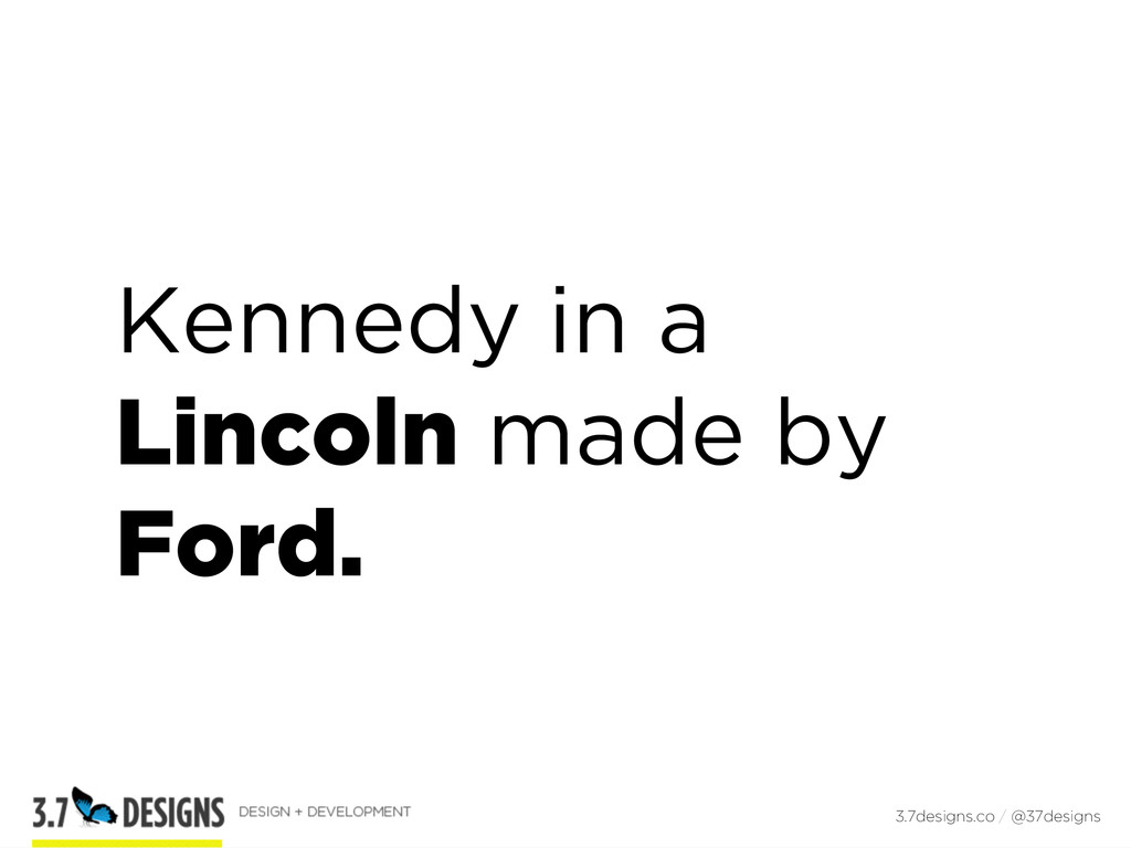 Kennedy in a Lincoln made by Ford. 3.7designs.c...