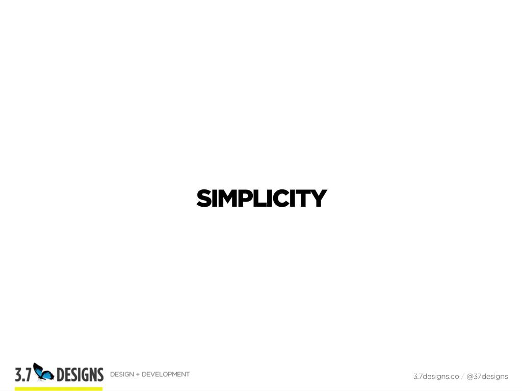 SIMPLICITY 3.7designs.co / @37designs