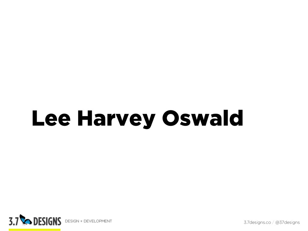 Lee Harvey Oswald 3.7designs.co / @37designs
