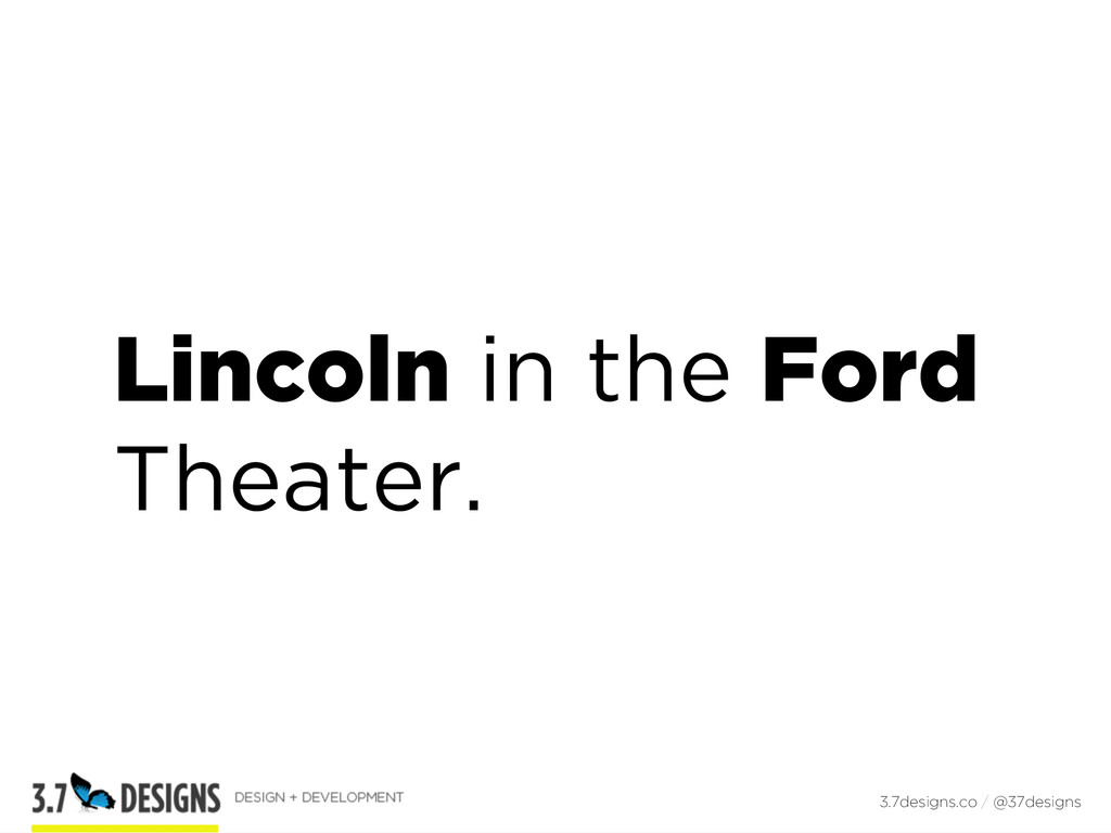 Lincoln in the Ford Theater. 3.7designs.co / @3...