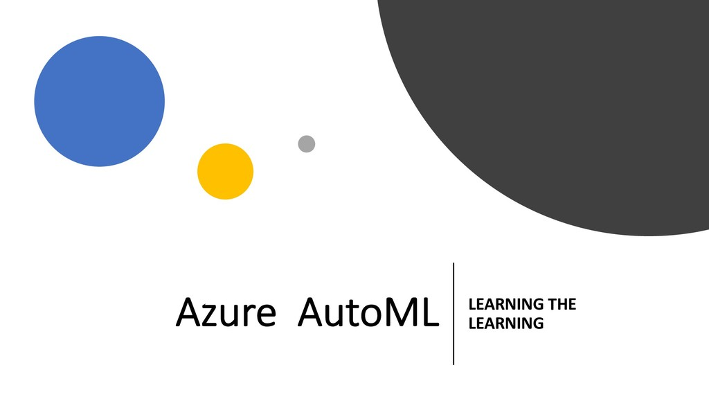 Azure AutoML LEARNING THE LEARNING