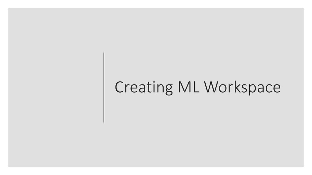 Creating ML Workspace