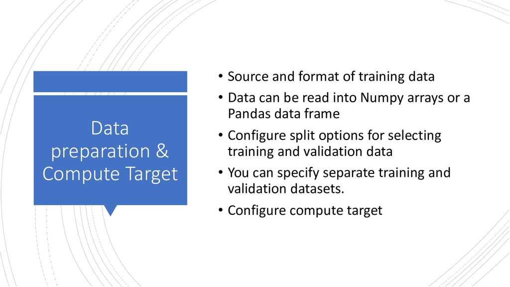 Data preparation & Compute Target • Source and ...