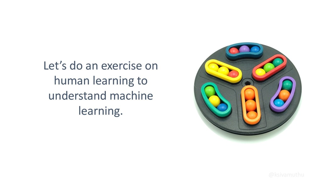 Let's do an exercise on human learning to under...