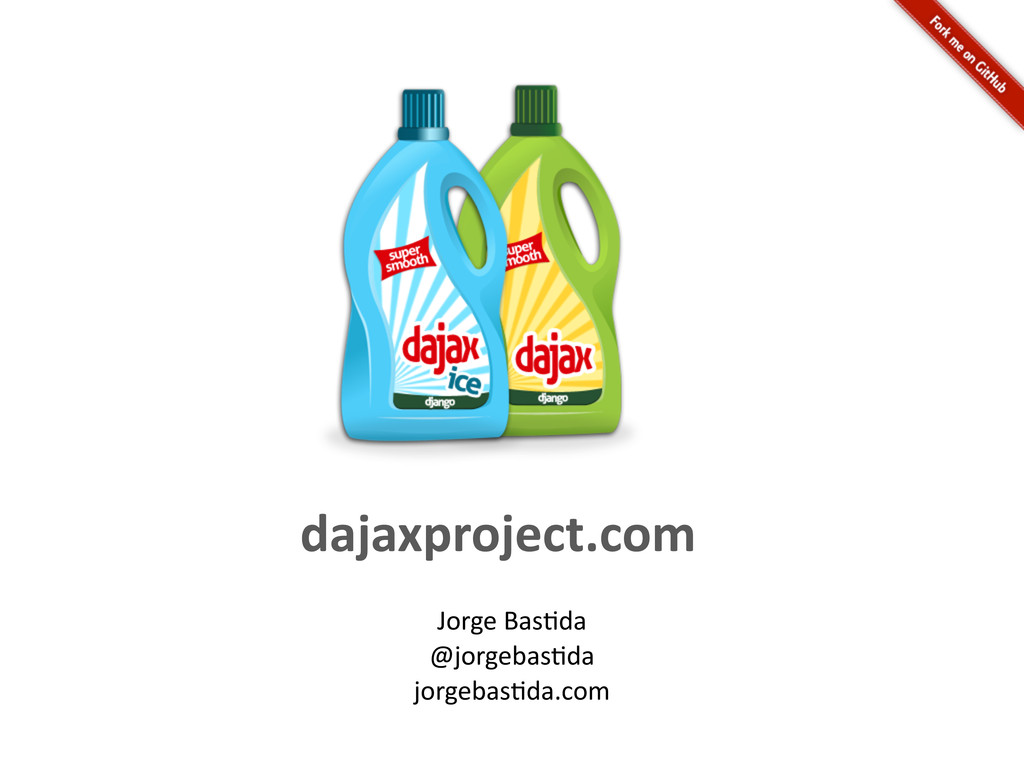 dajaxproject.com Jorge Bas*da @jorgebas*da j...