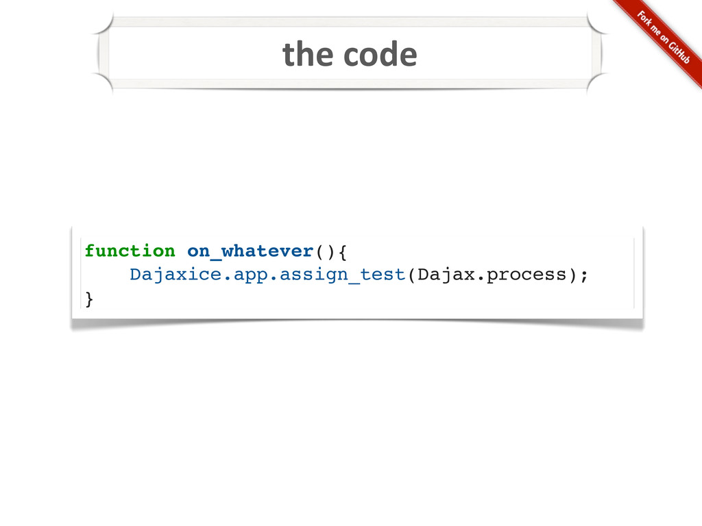 the code function on_whatever(){ Dajaxice.ap...
