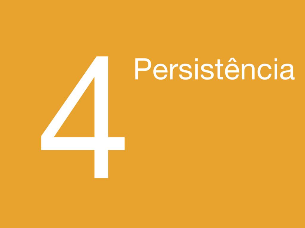 4Persistência