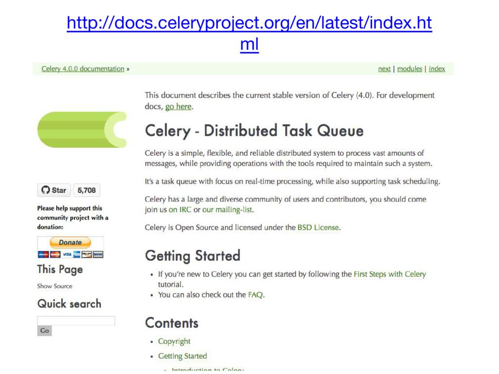 http://docs.celeryproject.org/en/latest/index.h...